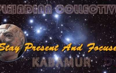 Stay Present And Focused – Pleiadian Collective