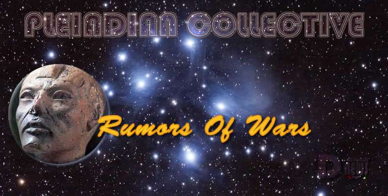 Rumors Of Wars - Pleiadian Collective