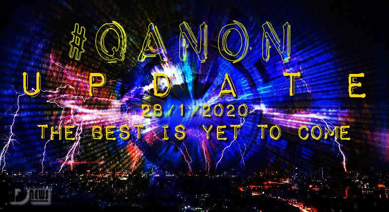 QAnon January 28 2020 - The Best Is Yet To Come
